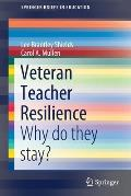 Veteran Teacher Resilience: Why Do They Stay?