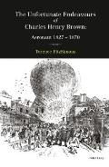The Unfortunate Endeavours of Charles Henry Brown: Aeronaut 1827-1870