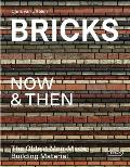 Bricks Now & Then The Oldest Man Made Building Material