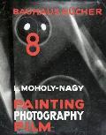 Laszla Moholy Nagy Painting Photography Film Bauhausbacher 8