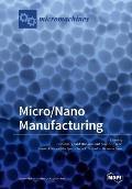 Micro/Nano Manufacturing