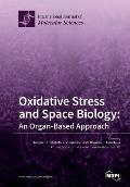 Oxidative Stress and Space Biology an Organ-Based Approach