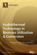 Hydrothermal Technology in Biomass Utilization & Conversion