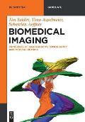 Biomedical Imaging: Principles of Radiography, Tomography and Medical Physics