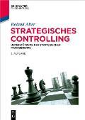 Strategisches Controlling: Unterst?tzung Des Strategischen Managements