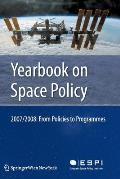 Yearbook on Space Policy 2007/2008: From Policies to Programmes