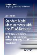Standard Model Measurements with the Atlas Detector: Monte Carlo Simulations of the Tile Calorimeter and Measurement of the Z → τ τ Cr