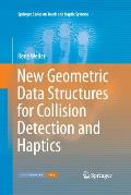 New Geometric Data Structures for Collision Detection and Haptics
