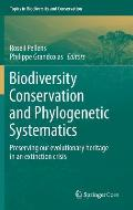 Biodiversity Conservation and Phylogenetic Systematics: Preserving Our Evolutionary Heritage in an Extinction Crisis