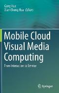 Mobile Cloud Visual Media Computing: From Interaction to Service