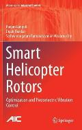 Smart Helicopter Rotors: Optimization and Piezoelectric Vibration Control