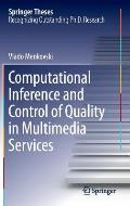 Computational Inference and Control of Quality in Multimedia Services