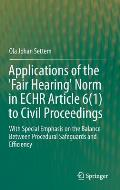 Applications of the 'fair Hearing' Norm in Echr Article 6(1) to Civil Proceedings: With Special Emphasis on the Balance Between Procedural Safeguards