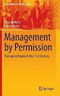 Management by Permission: Managing People in the 21st Century