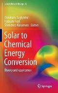 Solar to Chemical Energy Conversion: Theory and Application