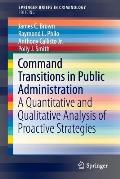 Command Transitions in Public Administration: A Quantitative and Qualitative Analysis of Proactive Strategies