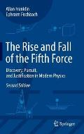 The Rise and Fall of the Fifth Force: Discovery, Pursuit, and Justification in Modern Physics
