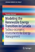 Modeling the Renewable Energy Transition in Canada: Techno-Economic Assessments for Energy Management