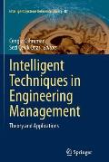 Intelligent Techniques in Engineering Management: Theory and Applications