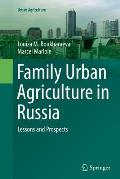 Family Urban Agriculture in Russia: Lessons and Prospects