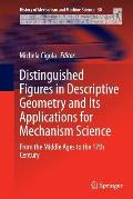 Distinguished Figures in Descriptive Geometry and Its Applications for Mechanism Science: From the Middle Ages to the 17th Century