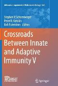 Crossroads Between Innate and Adaptive Immunity V