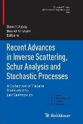 Recent Advances in Inverse Scattering, Schur Analysis and Stochastic Processes: A Collection of Papers Dedicated to Lev Sakhnovich