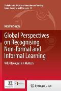 Global Perspectives on Recognising Non-Formal and Informal Learning: Why Recognition Matters