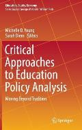 Critical Approaches to Education Policy Analysis: Moving Beyond Tradition