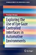 Exploring the Use of Eye Gaze Controlled Interfaces in Automotive Environments
