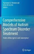Comprehensive Models of Autism Spectrum Disorder Treatment: Points of Divergence and Convergence