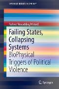 Failing States, Collapsing Systems: Biophysical Triggers of Political Violence