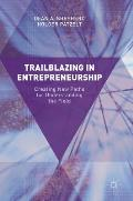 Trailblazing in Entrepreneurship: Creating New Paths for Understanding the Field