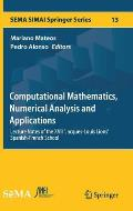 Computational Mathematics, Numerical Analysis and Applications: Lecture Notes of the XVII 'jacques-Louis Lions' Spanish-French School