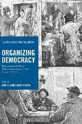Organizing Democracy: Reflections on the Rise of Political Organizations in the Nineteenth Century