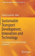 Sustainable Transport Development, Innovation and Technology: Proceedings of the 2016 Transopot Conference