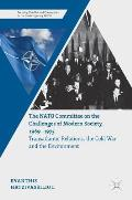 The NATO Committee on the Challenges of Modern Society, 1969-1975: Transatlantic Relations, the Cold War and the Environment