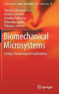 Biomechanical Microsystems: Design, Processing and Applications