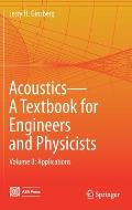 Acoustics-A Textbook for Engineers and Physicists: Volume II: Applications