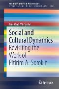 Social and Cultural Dynamics: Revisiting the Work of Pitirim A. Sorokin