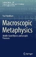 Macroscopic Metaphysics: Middle-Sized Objects and Longish Processes