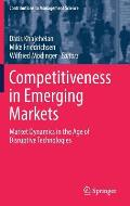 Competitiveness in Emerging Markets: Market Dynamics in the Age of Disruptive Technologies