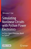 Simulating Nonlinear Circuits with Python Power Electronics: An Open-Source Simulator, Based on Python(tm)