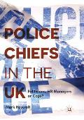 Police Chiefs in the UK: Politicians, HR Managers or Cops?