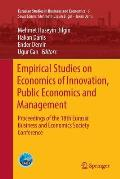 Empirical Studies on Economics of Innovation, Public Economics and Management: Proceedings of the 18th Eurasia Business and Economics Society Conferen