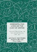 Cosmopolitan Lives on the Cusp of Empire: Interfaith, Cross-Cultural and Transnational Networks, 1860-1950