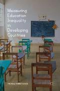 Measuring Education Inequality in Developing Countries