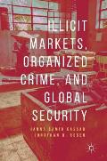Illicit Markets, Organized Crime, and Global Security