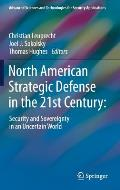 North American Strategic Defense in the 21st Century:: Security and Sovereignty in an Uncertain World