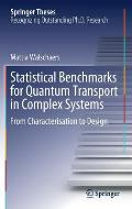 Statistical Benchmarks for Quantum Transport in Complex Systems: From Characterisation to Design